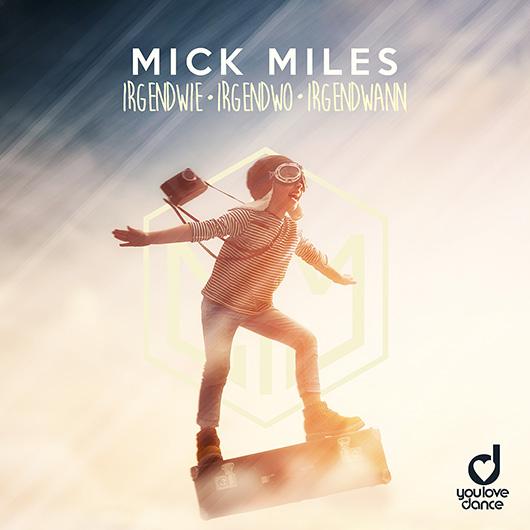 MICK MILES-Irgendwie Irgendwo Irgendwann