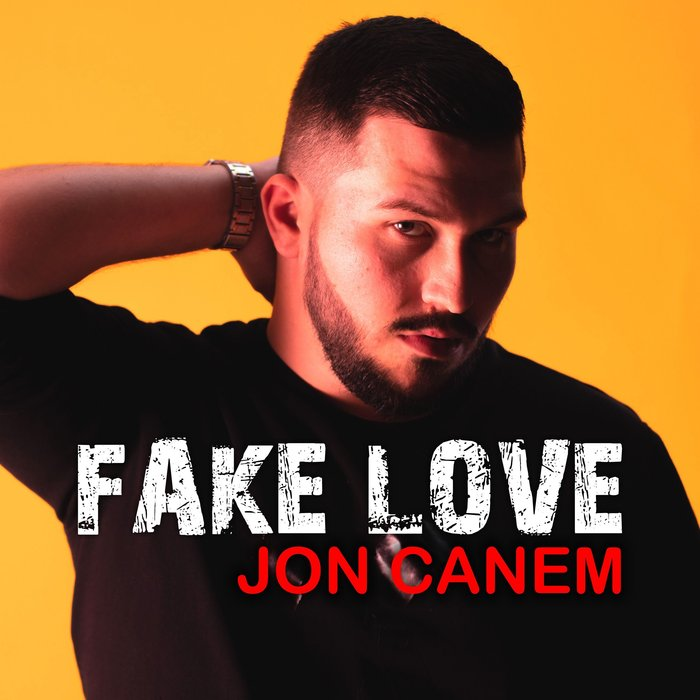 JON CANEM-Fake Love