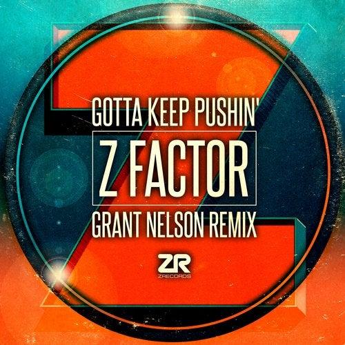 Z FACTOR, JOEY NEGRO-Gotta Keep Pushin (Grant Nelson Remix)