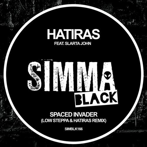 HATIRAS, SLARTA JOHN-Spaced Invader (low Steppa & Hatiras Remix)