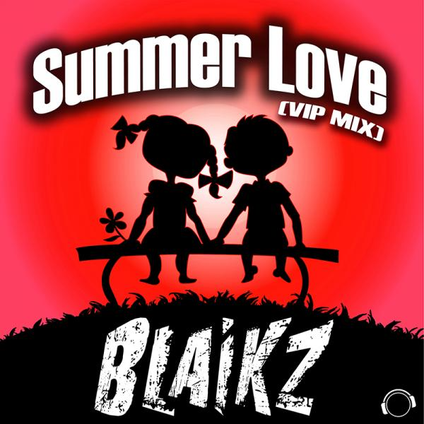 BLAIKZ-Summer Love (vip Mix)