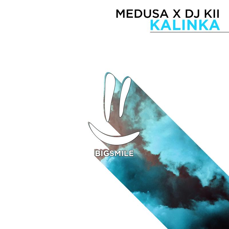 MEDUSA X DJ KII-Kalinka