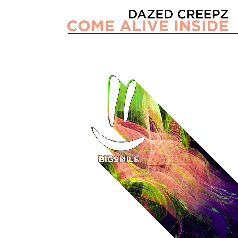 DAZED CREEPZ-Come Alive Inside
