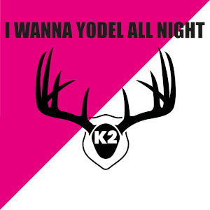 K2-I Wanna Yodel All Night