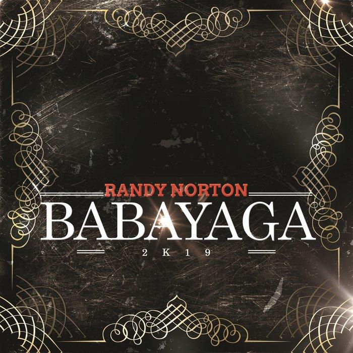 RANDY NORTON-Babayaga 2k19