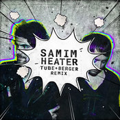 SAMIM-Heater ( Tube & Berger Remix 2019)