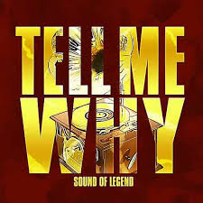 SOUND OF LEGEND-Tell Me Why
