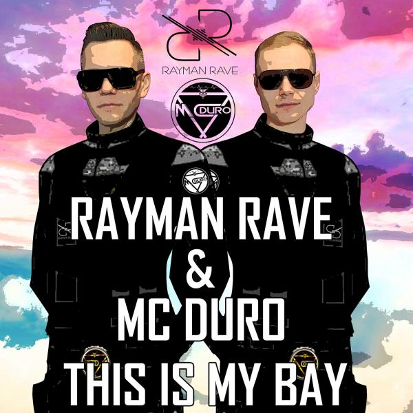 RAYMAN RAVE & MC DURO-This Is My Bay