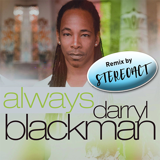 DARRYL BLACKMAN-Always (stereoact Remix)