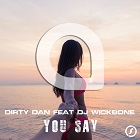 DIRTY DAN FEAT. DJ WICKBONE-You Say