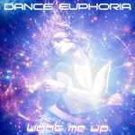 DANCE EUPHORIA-Light Me Up