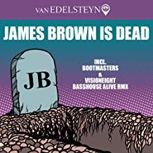 VAN EDELSTEYN-James Brown Is Dead