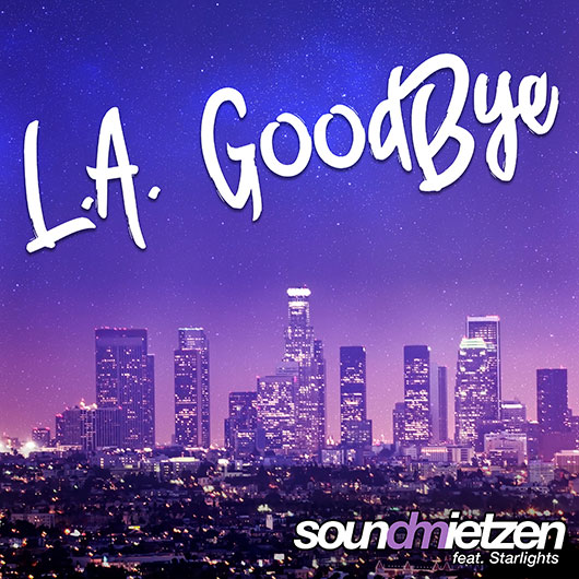 SOUNDMIETZEN FEAT. STARLIGHTS-L.a Goodbye