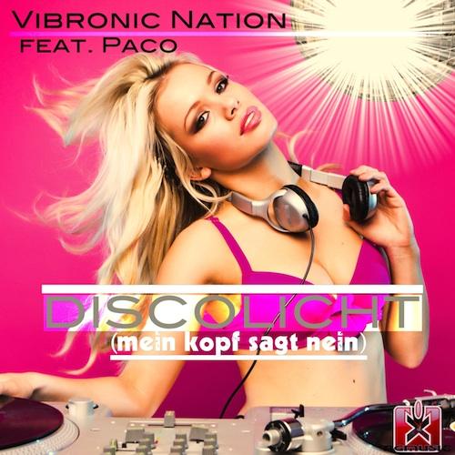 VIBRONIC NATION FEAT PACO-Discolicht (mein Kopf Sagt Nein)