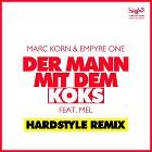 MARC KORN & EMPYRE ONE FEAT. MEL-Der Mann Mit Dem Koks (hardstyle Remix)