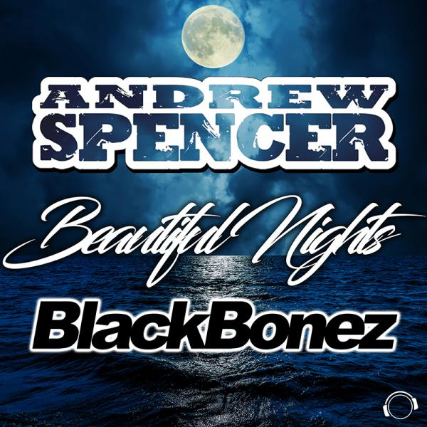 ANDREW SPENCER & BLACKBONEZ-Beautiful Nights