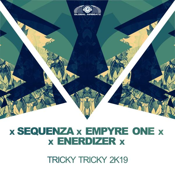 SEQUENZA X EMPYRE ONE X ENERDIZER-Tricky Tricky 2k19 (remixes)