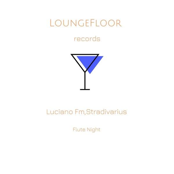 LUCIANO FM, STRADIVARIUS-Flute Night