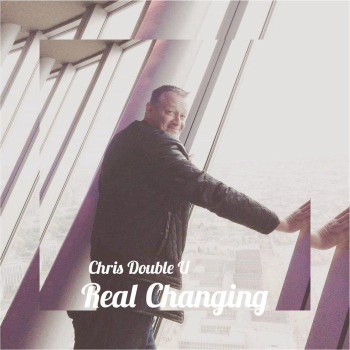 CHRIS DOUBLE U-Real Changing