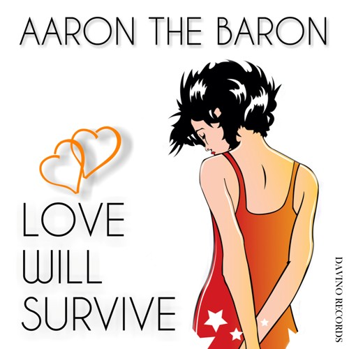 AARON THE BARON-Love Will Survive (tequila Sunrise Lounge Mix)