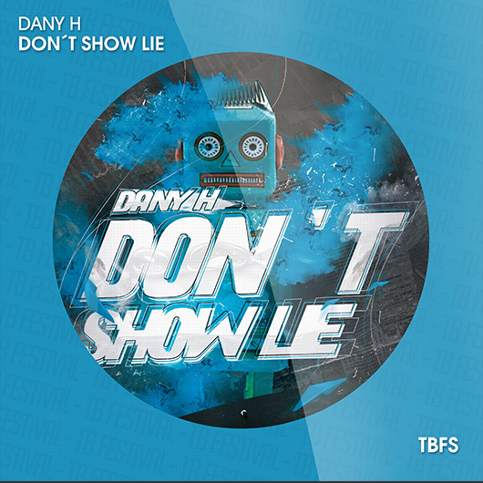 DANY H-Don_t Show Lie