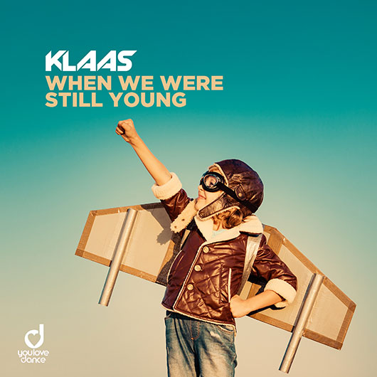 KLAAS-When We Were Still Young