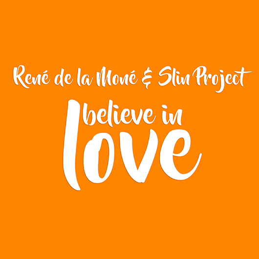 RENé DE LA MONé & SLIN PROJECT-I Believe In Love