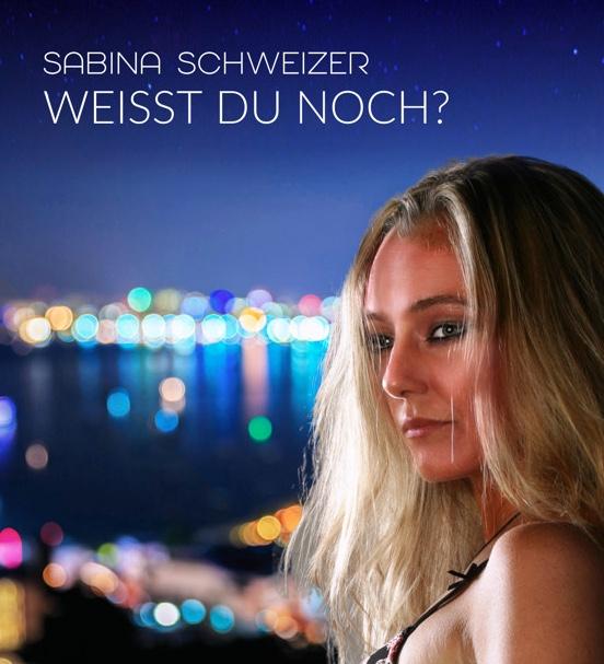 SABINA SCHWEIZER-Weisst Du Noch? (sunset Mix)