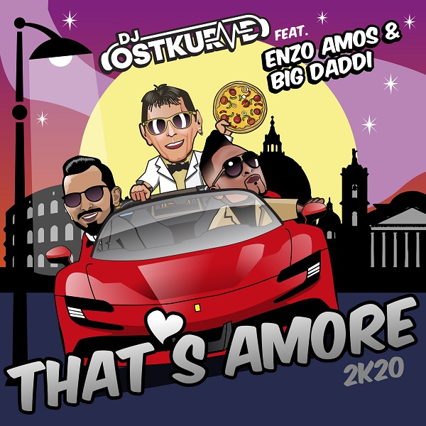 DJ OSTKURVE FEAT. ENZO AMOS & BIG DADDI-That´s Amore 2k20 (l.a.r.5 Club Remix)