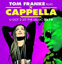 TOM FRANKE FEAT. CAPELLA-U Got 2 Let  The Music 2k19