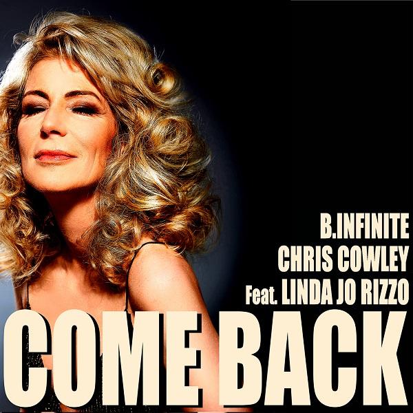 B.INFINITE & CHRIS COWLEY FEAT. LINDA JO RIZZO-Come Back
