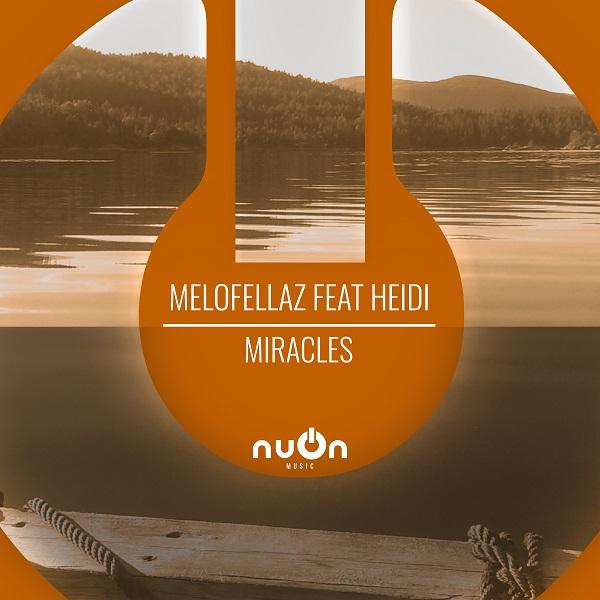 MELOFELLAZ FEAT. HEIDI-Miracles