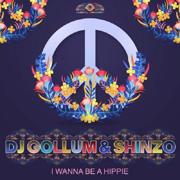 DJ GOLLUM & SHINZO-I Wanna Be A Hippie