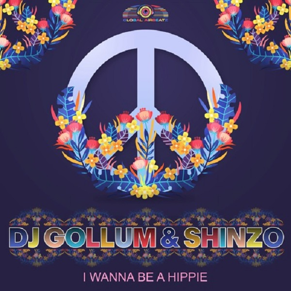 DJ GOLLUM & SHINZO-I Wanna Be A Hippie