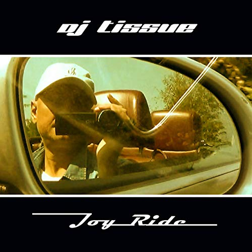 DJ TISSUE-Joy Ride
