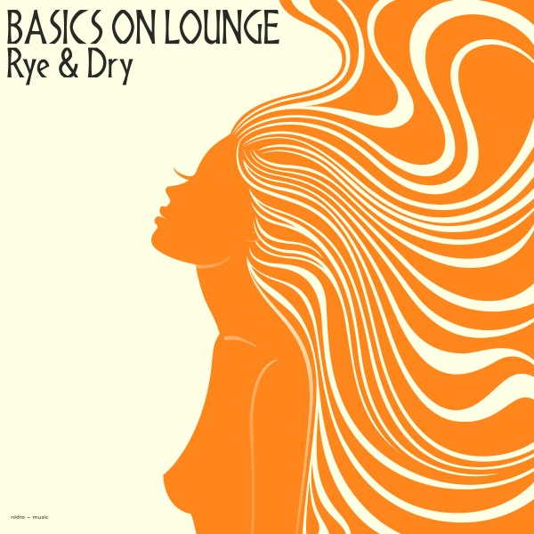 BASICS ON LOUNGE-Rye & Dry