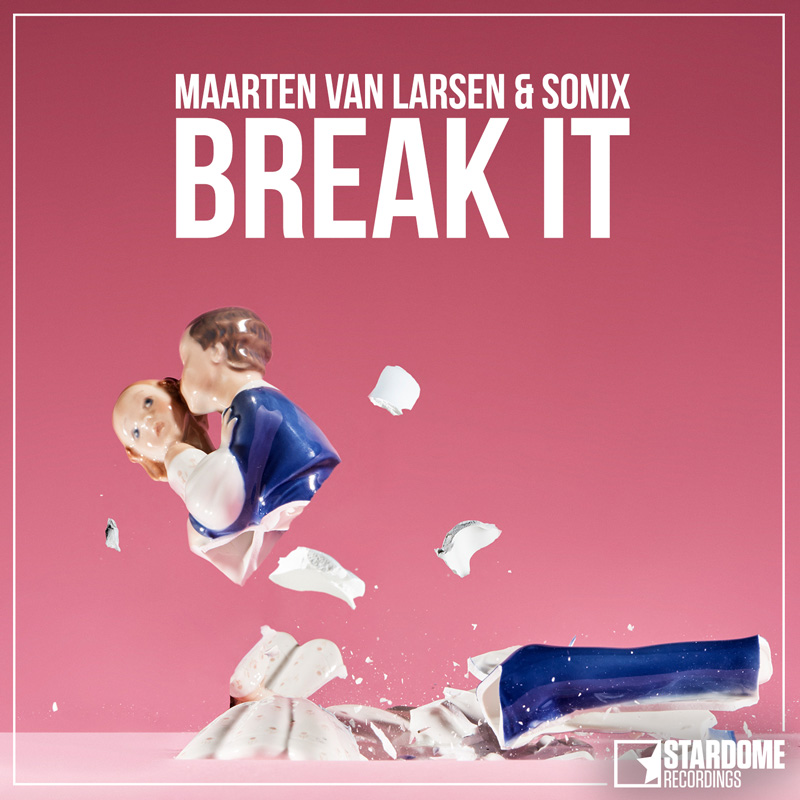 MAARTEN VAN LARSEN & SONIX-Break It