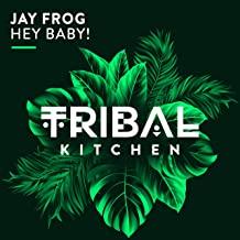 JAY FROG-Hey Baby ( Remixe )