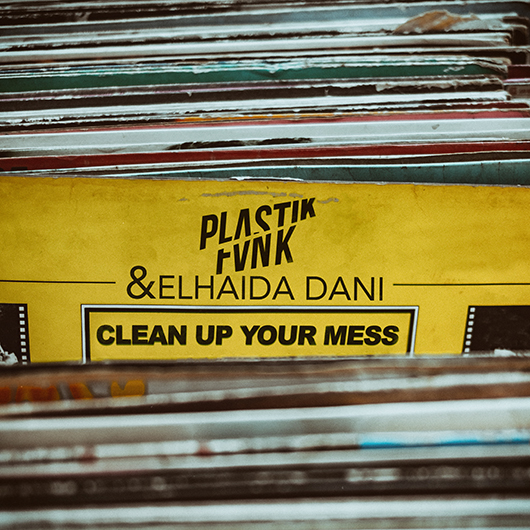 PLASTIK FUNK & ELHAIDA DANI-Clean Up Your Mess