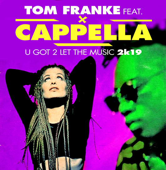 TOM FRANKE FT. CAPPELLA-U Got 2 Let The Music 2k19