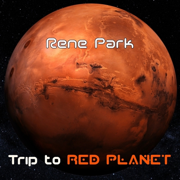 RENE PARK-Trip To Red Planet