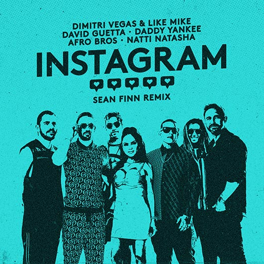 DIMITRI VEGAS & LIKE MIKE, DAVID GUETTA, DADDY YANKEE-Instagram (Sean Finn Remix)