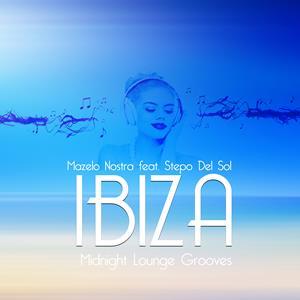 MAZELO NOSTRO FEAT.STEPO DEL SOL-Ibiza Mitnight Lounge Grooves