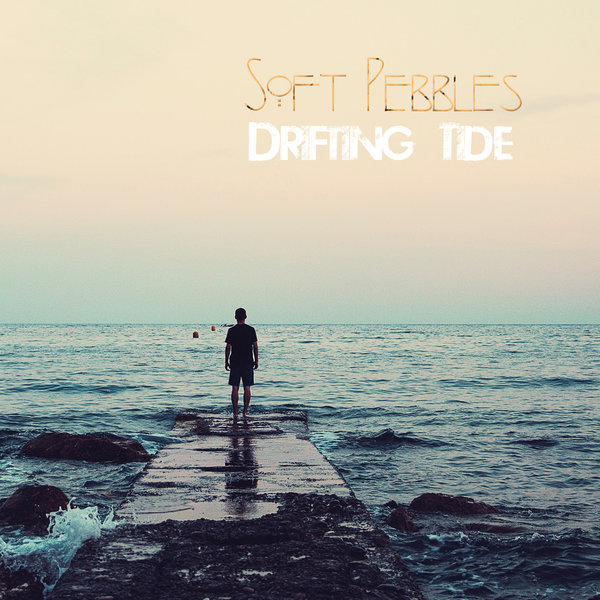 SOFT PEBBLES-Drifting Tide