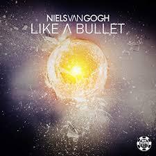 NIELS VAN GOGH-Like A Bullet