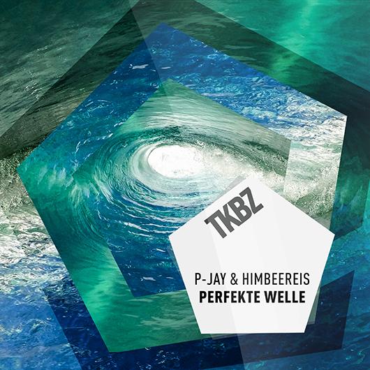P-JAY & HIMBEERE!S-Die Perfekte Welle 2.0