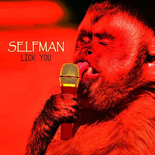 SELFMAN-Lick You