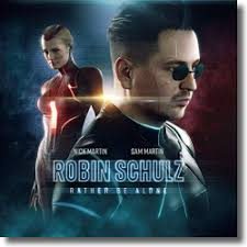 ROBIN SCHULZ FEAT. NICK MARTIN & SAM MARTIN-Rather Be Alone