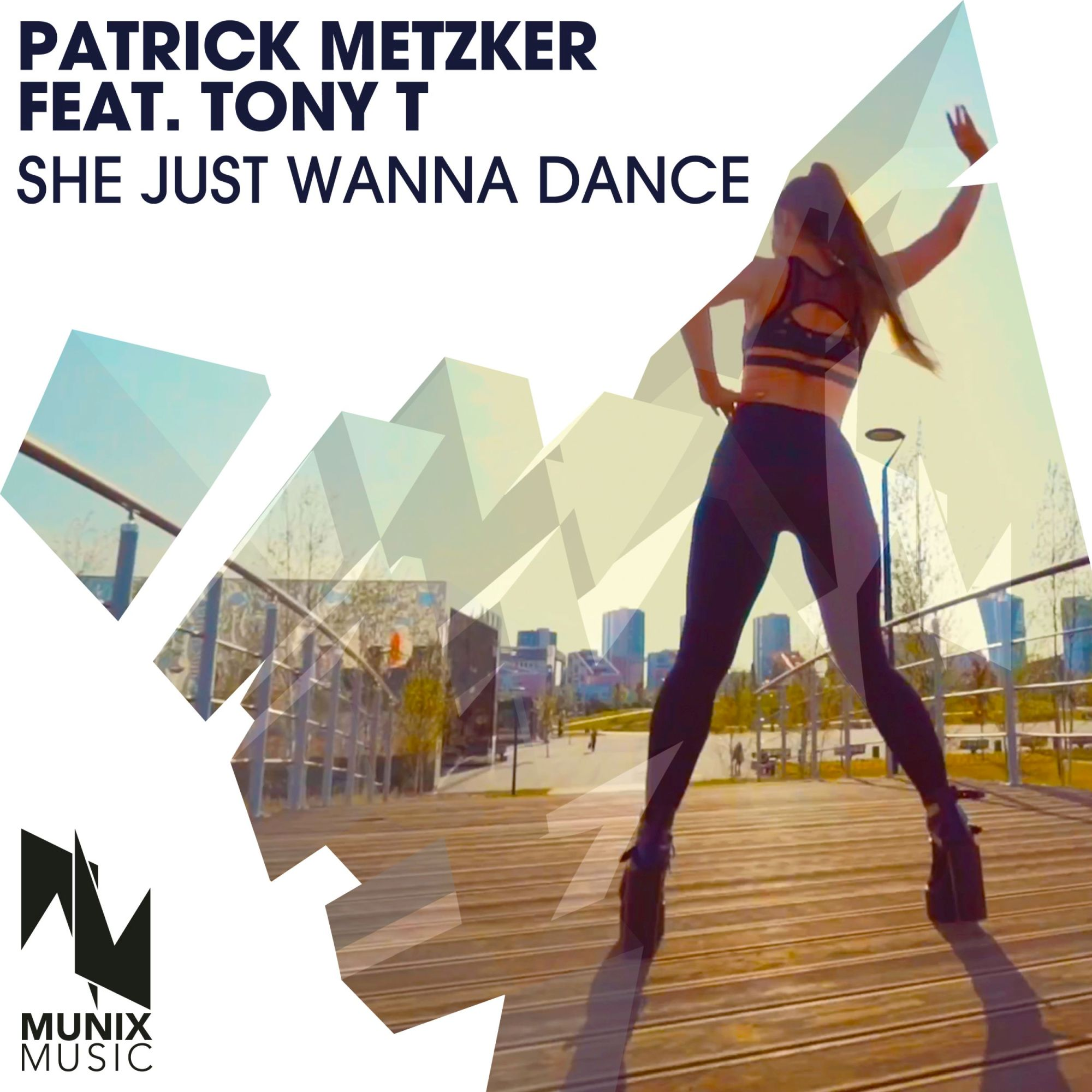 PATRICK METZKER FEAT. TONY T-She Just Wanna Dance