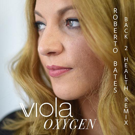 VIOLA & Roberto Bates-Oxygen
